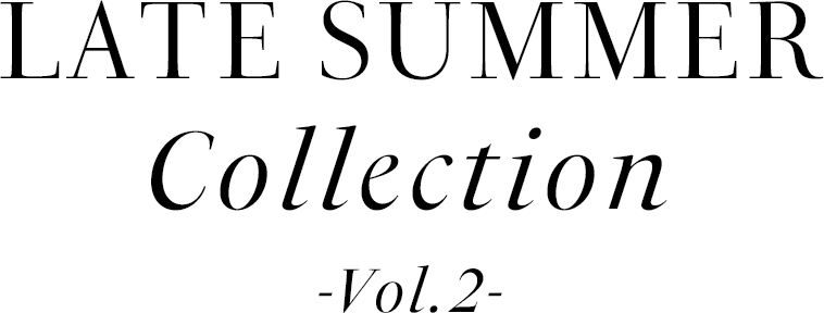 Late Summer Collection PRE ORDER - Vol.2 -